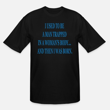 Car Brand I used to be a man trapped in a womans body - Men's Tall T-Shirt