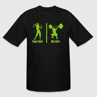 Your Girl My Girl Funny Fitness - Men's Tall T-Shirt