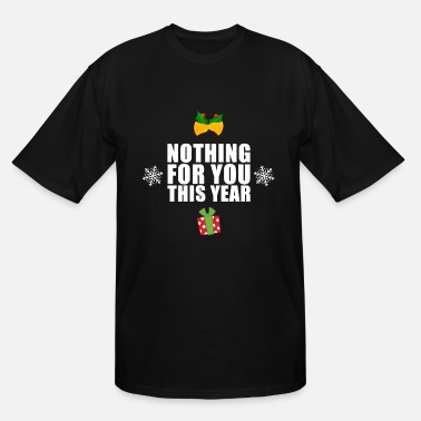 no presents - Men's Tall T-Shirt