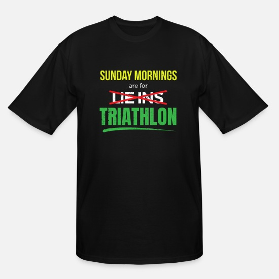 Sunday T-Shirts - Sunday Mornings Are For LieIns I Mean Triathlon - Men's Tall T-Shirt black