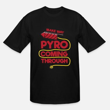 Pyro Funny Funny 4th of July Pyro Coming Through - Men's Tall T-Shirt