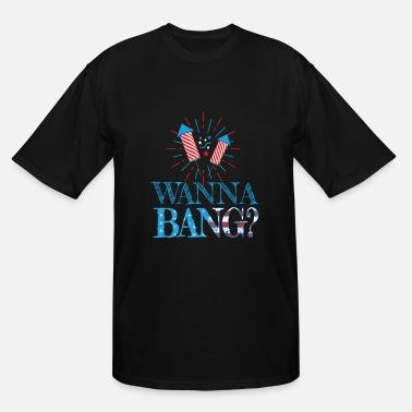 538b33ba7 4th Of July Wanna Bang Funny - Men's Tall T-Shirt