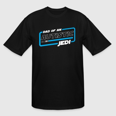 Jedi Dad AUTISM DAD - DAD OF AN AUTISTIC JEDI - Men's Tall T-Shirt