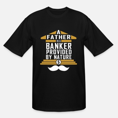 Banker By Day Banker of Nature Fathers Day Gift for Dad Dark - Men's Tall T-Shirt