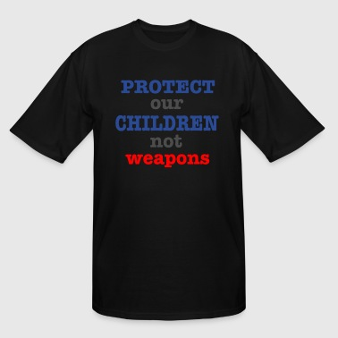Protect our children not weapons - Men's Tall T-Shirt