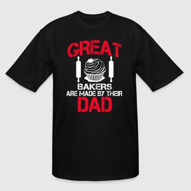 Baker Dad Great Baker Are Made By Their Dad - Men's Tall T-Shirt