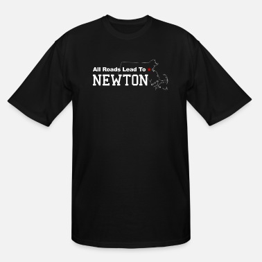 All Roads Lead To All Roads Lead to Newton - Men's Tall T-Shirt