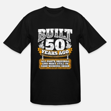 Birthday 50th birthday gift idea: Built 50 years ago Shirt - Men's Tall T-Shirt