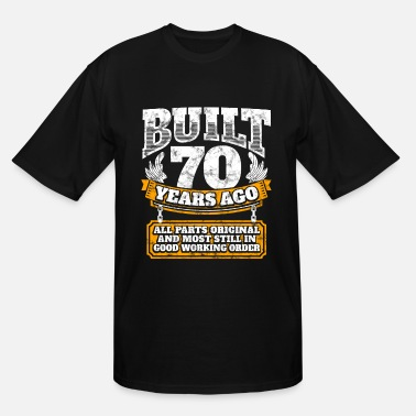 7f5f1e03a 70th Birthday 70th birthday gift idea: Built 70 years ago Shirt - Men'.  Men's Tall T-Shirt