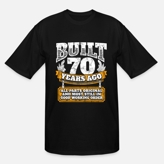 Birthday T-Shirts - 70th birthday gift idea: Built 70 years ago Shirt - Men's Tall T-Shirt black
