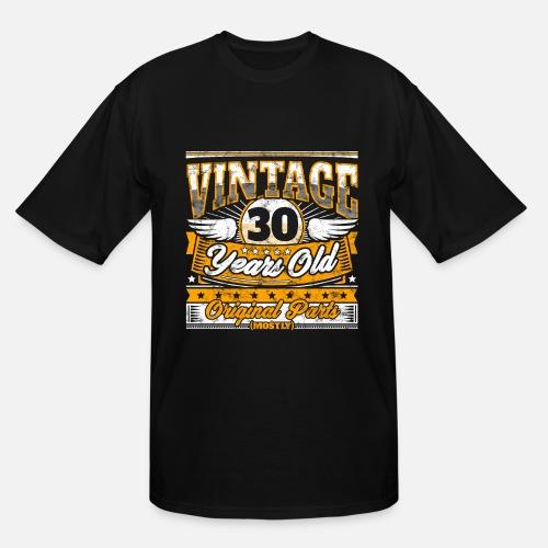 Mens Tall T ShirtFunny 30th Birthday Shirt Vintage 30 Years Old