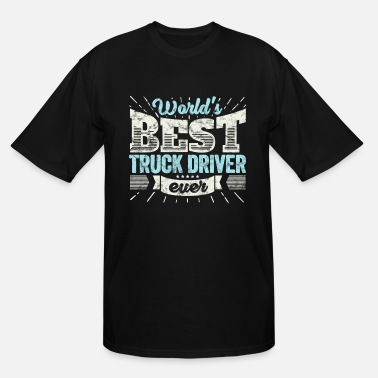 Worlds Best Truck Driver Worlds Best Truck Driver Ever Funny Gift - Men's Tall T-Shirt