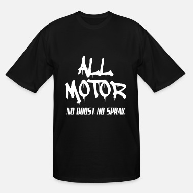 Motor Race All Motor No boost No spray racing - Men's Tall T-Shirt