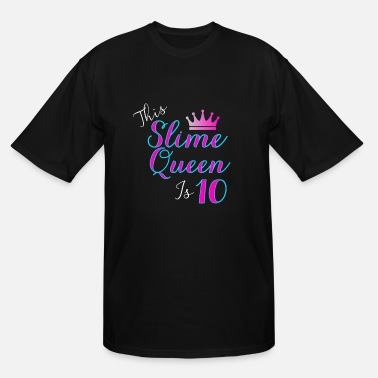 Slime Kids This Slime Queen Is 10. Slime Queen 10th Birthday, Slime Life, Slime Pary, Slime Kit - Men's Tall T-Shirt