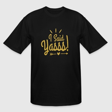 Wedding Announcement I Said Yasss Wedding Announcement Engagement Yes - Men's Tall T-Shirt