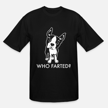 Farting Mom Boston Terrier Who Farted - Men's Tall T-Shirt