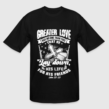 John 15 13 Greater love has no one than this quote - Men's Tall T-Shirt