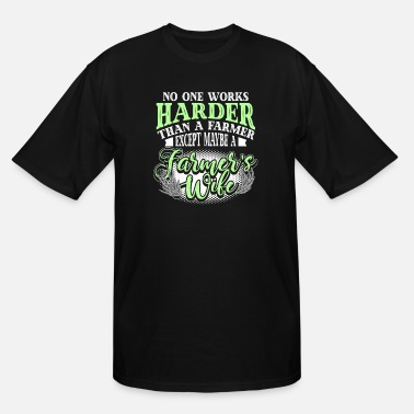 Farmer Daughter Funny Farmers Wife Works Harder Funny Farmer Green - Men's Tall T-Shirt