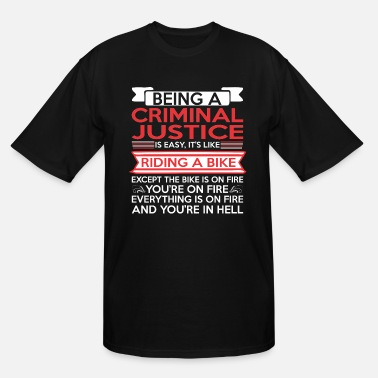 Justice Being Criminal Justice Easy Riding Bike Fire - Men's Tall T-Shirt