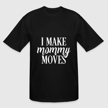 Funny Irish Country Music I Make Mommy Moves I Make Money Moves Dance - Men's Tall T-Shirt