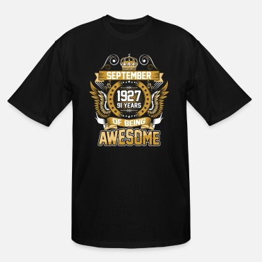 1927 September 1927 91 Years Of Being Awesome - Men's Tall T-Shirt