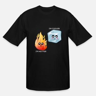 Fire And Ice I'm Hotter I'm Cooler Cute Fire and Ice Pun - Men's Tall T-Shirt