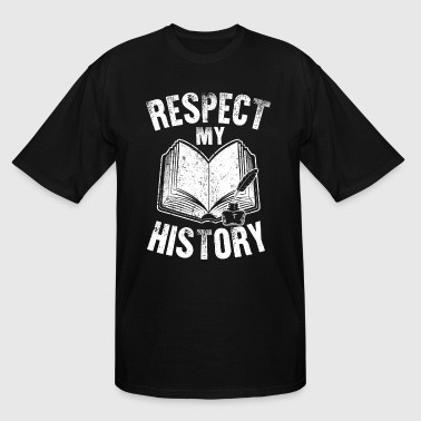 World Respect RESPECT MY HISTORY - Men's Tall T-Shirt