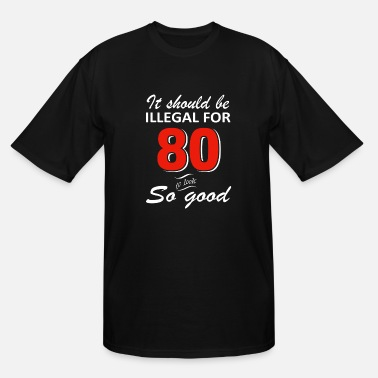 80th Funny 80th year old birthday designs - Men's Tall T-Shirt