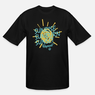 Sunburn sunrise sunburn sunset repeat - Men's Tall T-Shirt