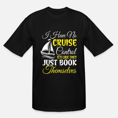 Cruise I Have No Cruise T Shirt - Men's Tall T-Shirt