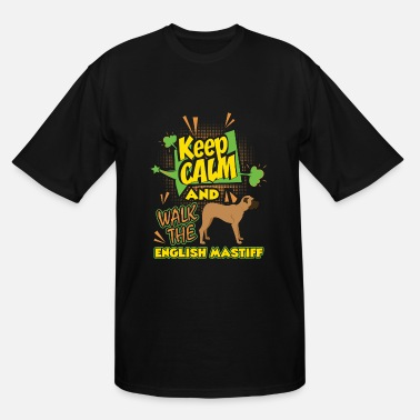 English Mastiff Keep Calm And Walk The English Mastiff Shirt - Men's Tall T-Shirt