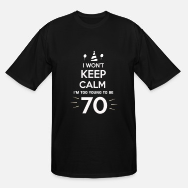 70th Birthday Jokes 70th birthday too young to be fourty joke party sh - Men's Tall T-Shirt