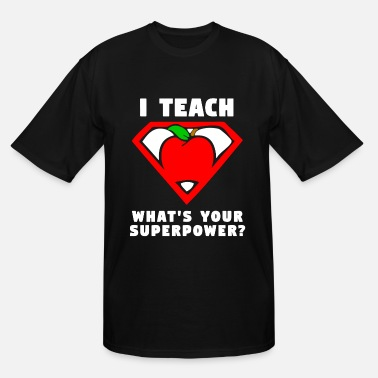I Teach Whats Your Superpower I Teach What s Your Superpower Shirt Superhero tea - Men's Tall T-Shirt