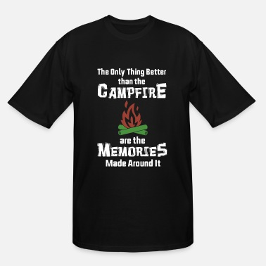 the only thing better than the campfire are the me - Men's Tall T-Shirt