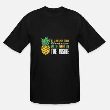 Yellow Pineapple MOTIVATIONAL Be A Pineapple Gift Green Yellow - Men's Tall T-Shirt