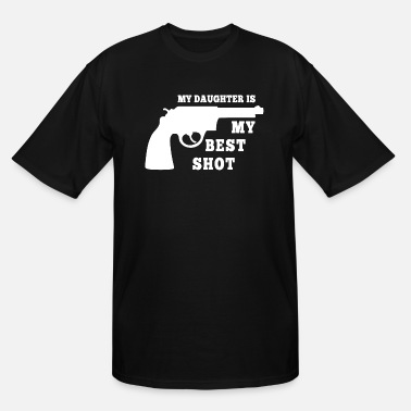 Pro Gun Redneck Dad Gift Idea: My Daughter Is My Best Shot - Men's Tall T-Shirt