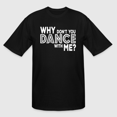Dansen why dont you dance with me - Men's Tall T-Shirt