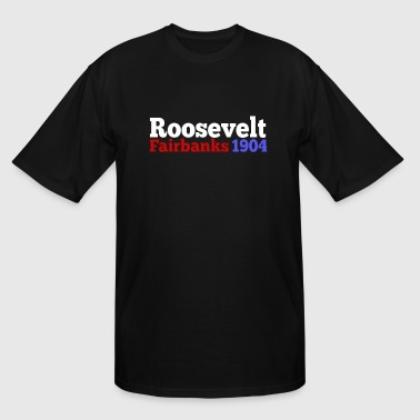 President Election Campaign Theodore Roosevelt & Fairbanks 1904 Presidential Election Campaign - Men's Tall T-Shirt