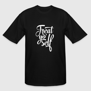 Treat Yo Self - Men's Tall T-Shirt