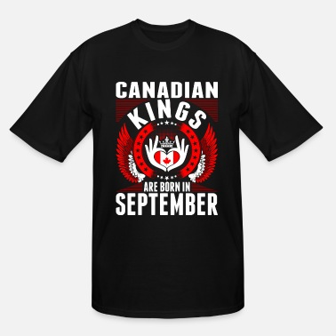 Patriot Canadian Kings Are Born In September - Men's Tall T-Shirt