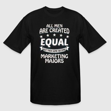Some Men Become Marketing Majors - Men's Tall T-Shirt