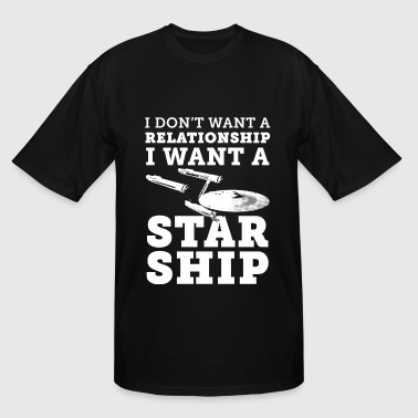 Astronaut star ship - I don't want a relationshi - Men's Tall T-Shirt