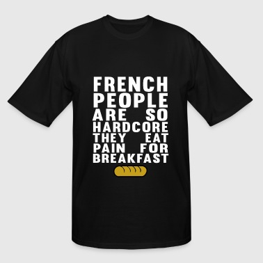 French People French people - They eat pain for breakfast - Men's Tall T-Shirt