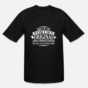 Forties Forties - built in the forties original... - Men's Tall T-Shirt