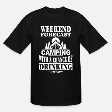 Camping Drinking Camper - Camping with a chance of drinking - Men's Tall T-Shirt