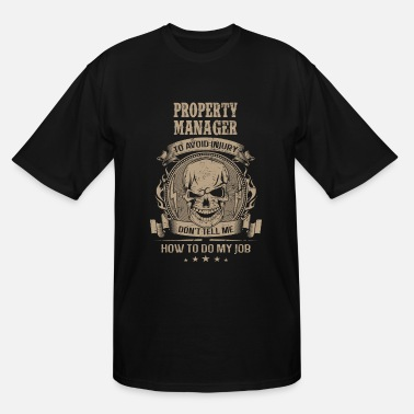Apophysis Property Manager - Don't tell me about my job - Men's Tall T-Shirt