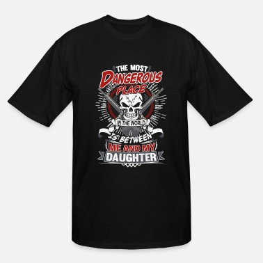 Daughter Daughter - The most dangerous place in the world - Men's Tall T-Shirt