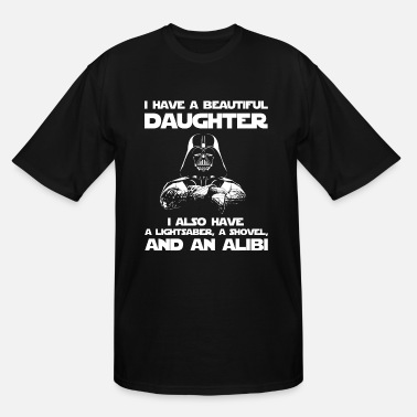 Daughter Daughter - I have a daughter and a lightsaber - Men's Tall T-Shirt