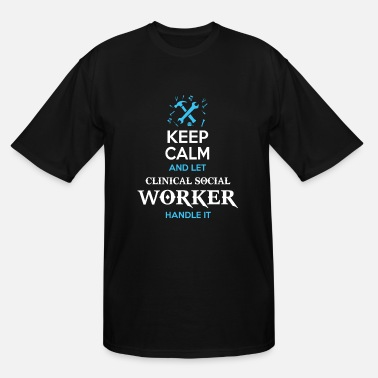 Social Democracy Keep calm and let clinical social worker handle - Men's Tall T-Shirt