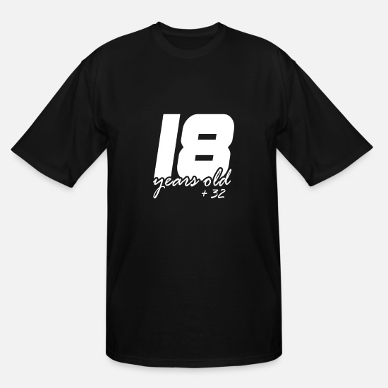 Birthday T-Shirts - 18 plus 32 - Men's Tall T-Shirt black